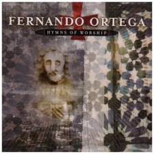 Fernando Ortega - Hymns of Worship (CD)