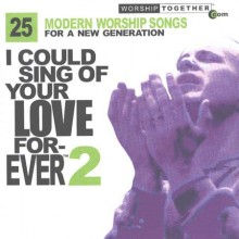 I Could Sing Of Your Love Forever 2 - 모던 워십 베스트 25 2 (2CD)