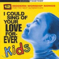 모던 워십 베스트 with KIDS - I Could Sing Of Your Love Forever Kids (CD)