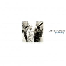 Chris Tomlin - Not To Us (CD)