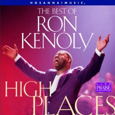 Ron Kenoly - High Places ;The Best of Ron Kenoly (CD)