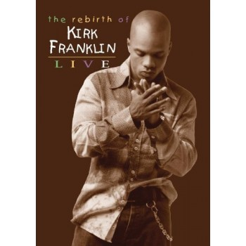 Kirk Franklin - The Rebirth Of Kirk Franklin LIVE [DVD]