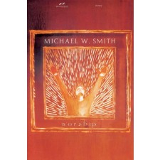 Michael W. Smith - Worship (Song book)