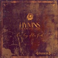 Passion 2004 - Hymns : Ancient & Modern (CD)
