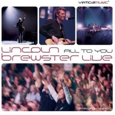 Lincoln Brewster - All To You...Live (CD)