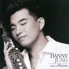 Danny Jung 대니 정 - All about Hymns (CD)