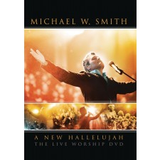 Michael W. Smith - A New Hallelujah (DVD)