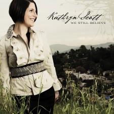 Kathryn Scott - We Still Believe (CD)