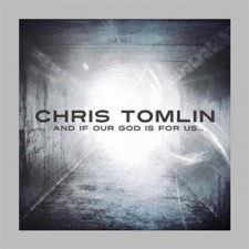 Chris Tomlin - And If Our God Is For US... (CD)