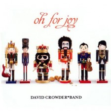 David Crowder*Band - Oh For Joy (CD)