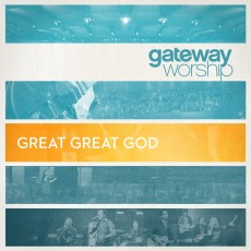 Gateway Worship - Great Great God (CD)