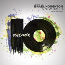 Israel Houghton & New Breed - Decade, The best of From 2002-2012 (2CD)