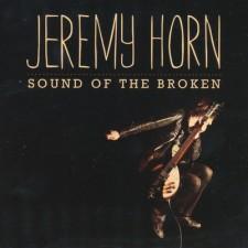Jeremy Horn - Sound of the Broken (CD)