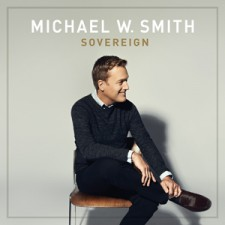 Michael W. Smith - Sovereign [LP]
