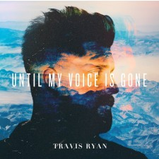 Travis Ryan - Until My Voice Is Gone [Live] (CD)