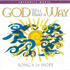 Don Moen - God Will Make A Way: Songs of Hope (CD)