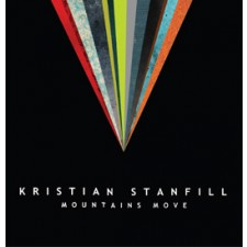 Kristian Stanfill ‎– Mountains Move (CD)
