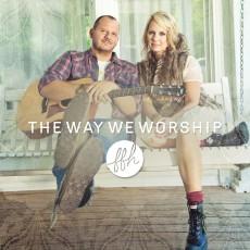 The Way We Worship