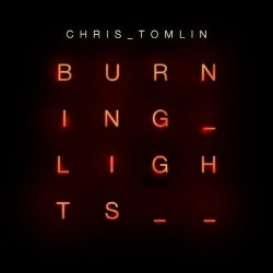 [이달의 아티스트]Chris Tomlin - Burning Lights (CD)