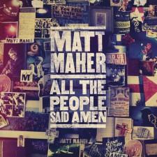 Matt Maher - All The People Said Amen (CD)