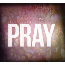 The Brooklyn Tabernacle Choir - Pray (CD)