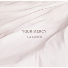Paul Baloche - Your Mercy (CD)