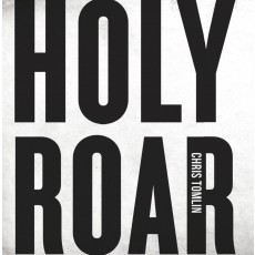 Chris Tomlin - Holy Roar (CD)