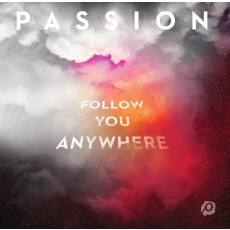 Passion 2019 - Follow You Anywhere (CD)